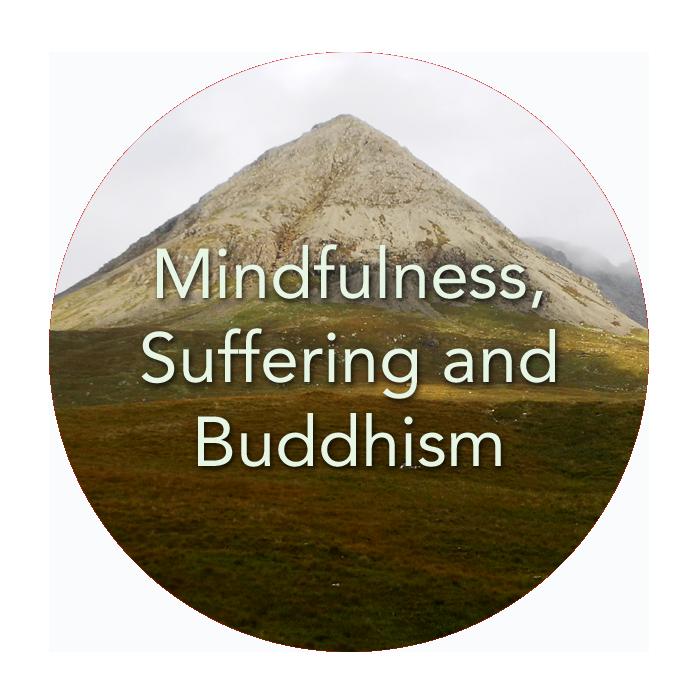 Mindfulness, Suffering and Buddhism